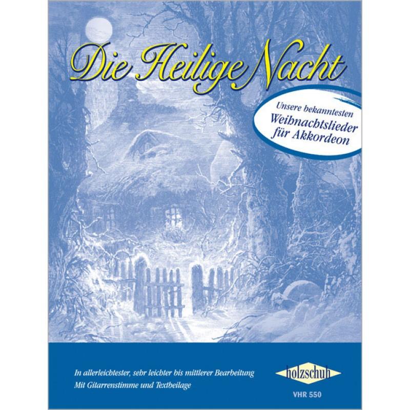Die Heilige Nacht - Weihnachtslieder - Weihnachtsmusik