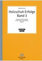 Holzschuh Erfolge, Band 3