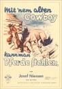Mit nem alten Cowboy kann man Pferde stehlen